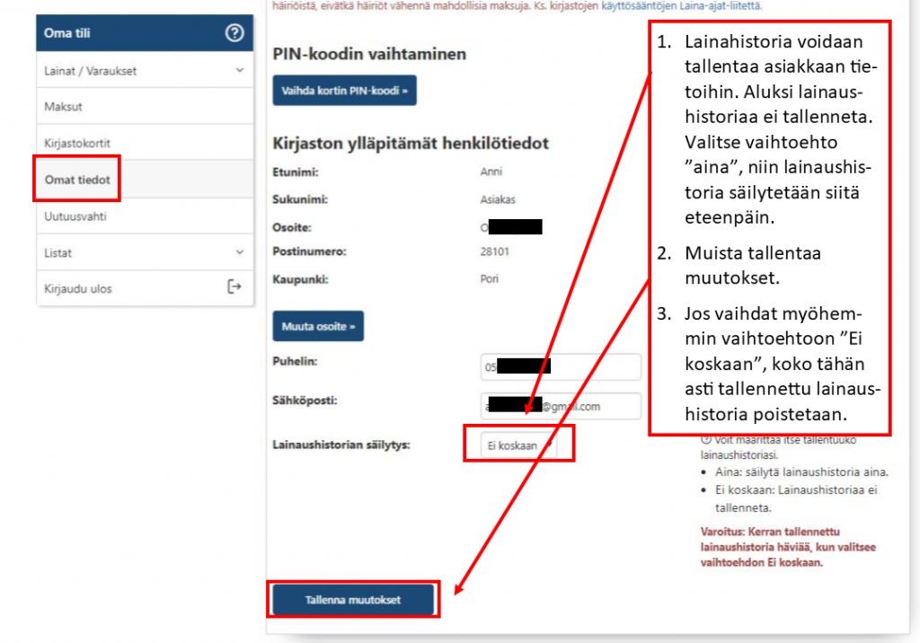 Vaihda valikosta Lainhaushistorian säilytys arvo Aina, jos haluat säilyttää lainaushistorian.